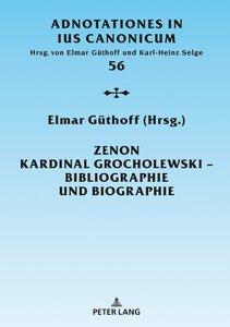 Zenon Kardinal Grocholewski - Bibliographie und Biographie