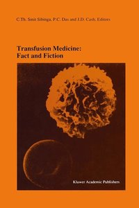 Transfusion Medicine: Fact and Fiction