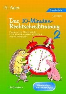 Das 10-Minuten Rechtschreibtraining 2