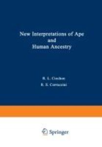 New Interpretations of Ape and Human Ancestry