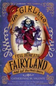Girl Who Fell Beneath Fairyland and Led the Revels There