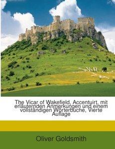 The Vicar of Wakefield, Accentuirt Mit Wörterbuche Von K.R. Scha