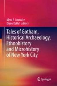 Tales of Gotham, Historical Archaeology, Ethnohistory and Micro