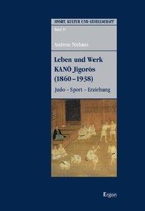 Leben und Werk KANO Jigoros (1860-1938)