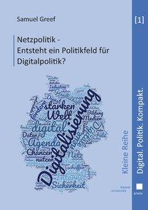 Netzpolitik - Entsteht ein Politikfeld für Digitalpolitik?