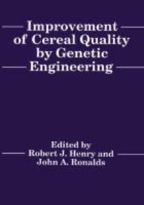 Improvement of Cereal Quality by Genetic Engineering