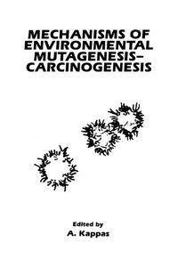 Mechanisms of Environmental Mutagenesis-Carcinogenesis