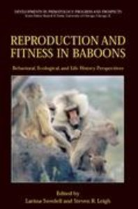 Reproduction and Fitness in Baboons: Behavioral, Ecological, and