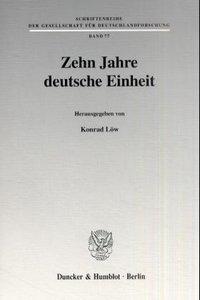 Zehn Jahre deutsche Einheit.