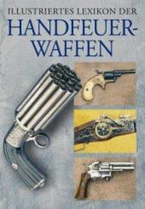 Illustriertes Lexikon der Handfeuerwaffen