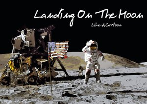 Landing On The Moon Like A Cartoon (Posterbuch DIN A3 quer)
