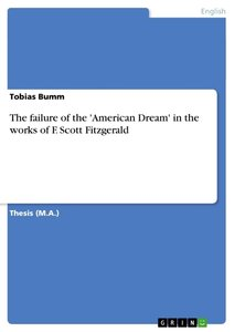 The failure of the 'American Dream' in the works of F. Scott Fit
