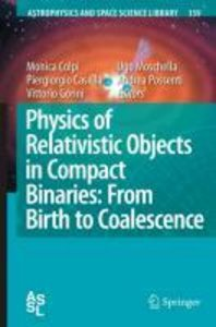 Physics of Relativistic Objects in Compact Binaries: from Birth