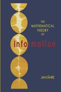 The Mathematical Theory of Information