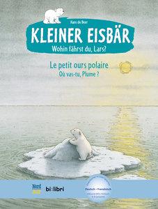 Kleiner Eisbär - Wohin fährst du, Lars? Kinderbuch Deutsch-Franz
