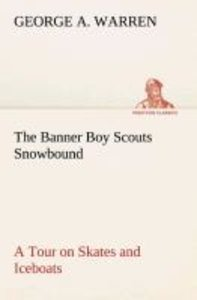 The Banner Boy Scouts Snowbound A Tour on Skates and Iceboats