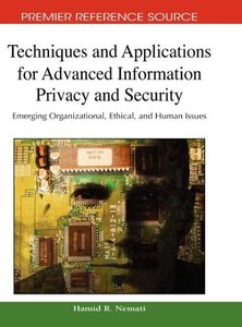 Techniques and Applications for Advanced Information Privacy and