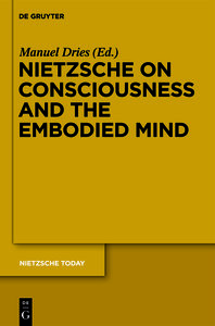 Nietzsche on Consciousness and the Embodied Mind