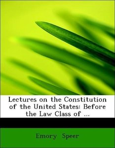 Lectures on the Constitution of the United States: Before the La