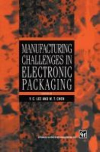 Manufacturing Challenges in Electronic Packaging