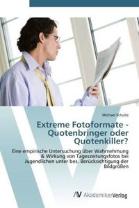 Extreme Fotoformate - Quotenbringer oder Quotenkiller?