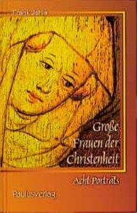 Grosse Frauen der Christenheit