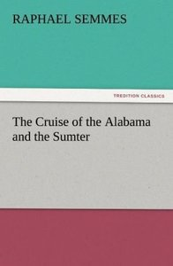 The Cruise of the Alabama and the Sumter