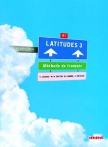 Latitudes 3 Niveau B1 - Livre élève mit CD