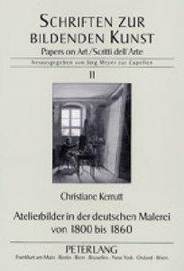 Atelierbilder in der deutschen Malerei von 1800 bis 1860