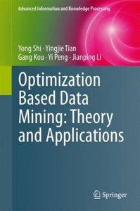 Optimization Based Data Mining: Theory and Applications