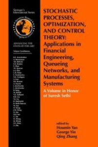 Stochastic Processes, Optimization, and Control Theory: Applicat