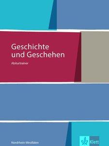 Geschichte und Geschehen Oberstufe. Abiturtrainer 12. Klasse. Au