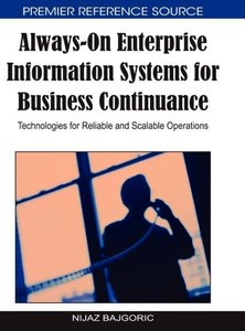 Always-On Enterprise Information Systems for Business Continuanc