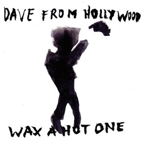 Wax A Hot One (LP+CD)