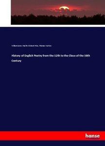 History of English Poetry from the 12th to the Close of the 16th