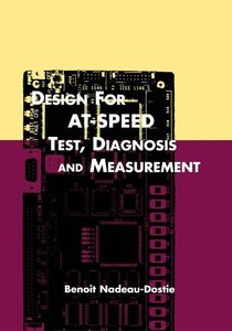 Design for AT-Speed Test, Diagnosis and Measurement
