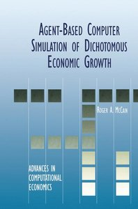 Agent-Based Computer Simulation of Dichotomous Economic Growth