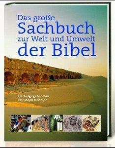 Das große Sachbuch zu Welt und Umwelt der Bibel