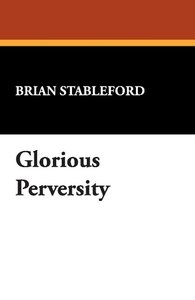 Glorious Perversity