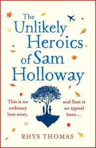 The Unlikely Heroics of Sam Holloway