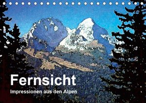 Fernsicht - Impressionen aus den Alpen (Tischkalender 2019 DIN A