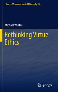 Rethinking Virtue Ethics