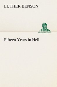 Fifteen Years in Hell