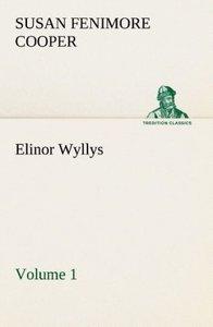 Elinor Wyllys, Volume 1