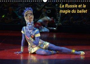 La Russie et la magie du ballet (Calendrier mural 2015 DIN A3 ho