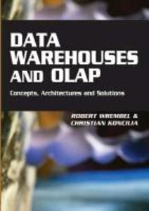 Data Warehouses and OLAP: Concepts, Architectures and Solutions