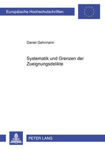 Systematik und Grenzen der Zueignungsdelikte