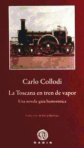 La Toscana en tren de vapor : una novela-guía humorística