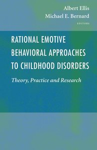 Rational Emotive Behavioral Approaches to Childhood Disorders