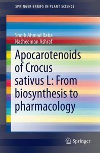 Apocarotenoids of Crocus sativus L: From biosynthesis to pharmac
